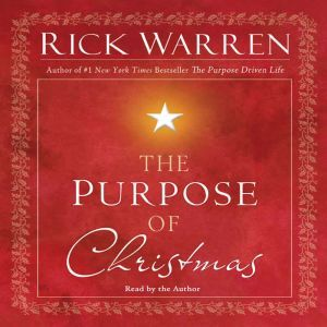 El Propósito de Celebrar la Navidad, Rick Warren