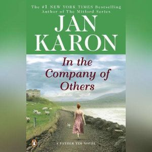 In the Company of Others: A Father Tim Novel, Jan Karon