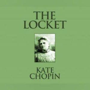 Locket, The: Short Stories, Kate Chopin