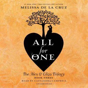 All for One: The Alex & Eliza Trilogy, Melissa de la Cruz