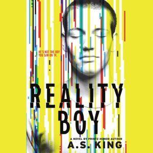 Reality Boy, A. S. King