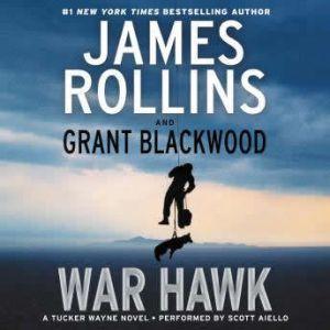 War Hawk: A Tucker Wayne Novel, James Rollins