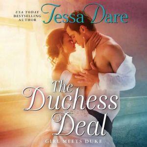 The Duchess Deal: Girl Meets Duke, Tessa Dare