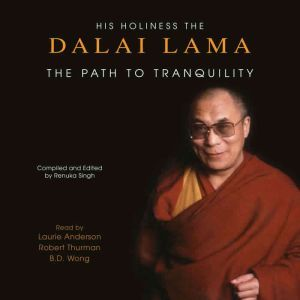 The Path To Tranquility: Daily Meditations by the Dalai Lama, His Holiness the Dalai Lama