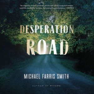 Desperation Road, Michael Farris Smith