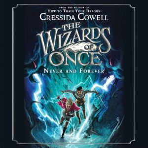The Wizards of Once: Never and Forever, Cressida Cowell