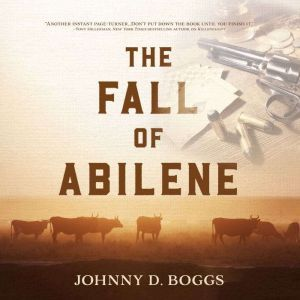 The Fall of Abilene, Johnny D. Boggs