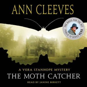 The Moth Catcher: A Vera Stanhope Mystery, Ann Cleeves