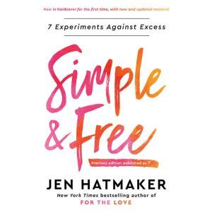 Simple and Free: 7 Experiments Against Excess, Jen Hatmaker