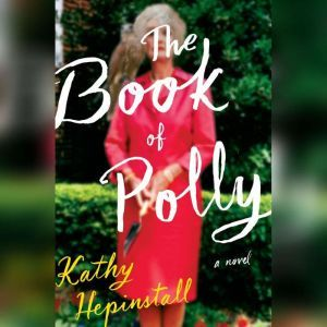 The Book of Polly, Kathy Hepinstall