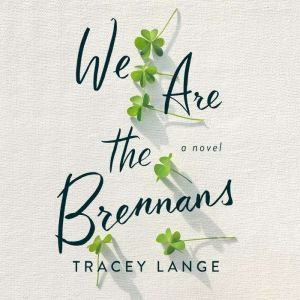 We Are the Brennans, Tracey Lange