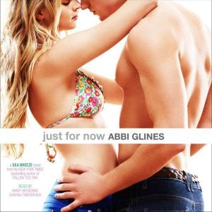 Just for Now, Abbi Glines