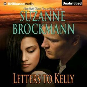 Letters to Kelly: A Selection from Unstoppable, Suzanne Brockmann