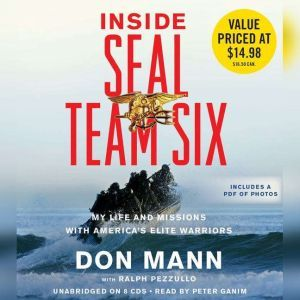 Inside SEAL Team Six: My Life and Missions with America's Elite Warriors, Don Mann
