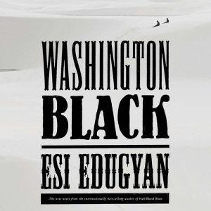 Washington Black, Esi Edugyan