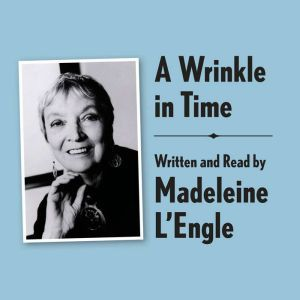 A Wrinkle in Time Archival Edition: Read by the Author, Madeleine L'Engle