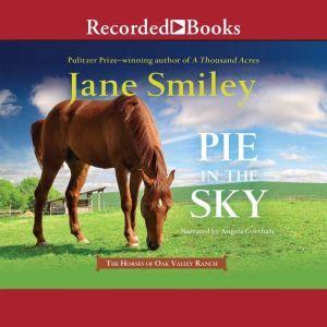 Pie in the Sky, Jane Smiley