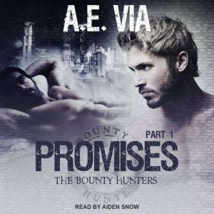 Promises Part 1, A.E. Via