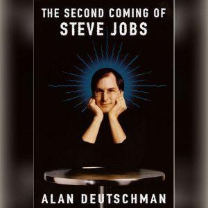 The Second Coming of Steve Jobs, Alan Deutschman