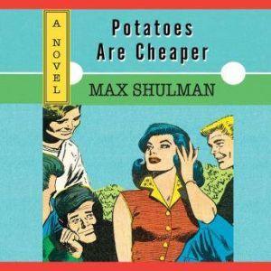 Potatoes are Cheaper, Max Shulman
