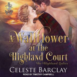 A Wallflower at the Highland Court, Celeste Barclay