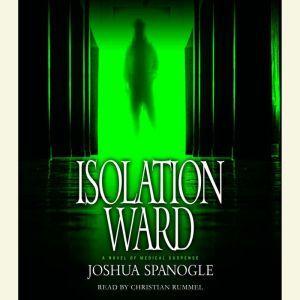Isolation Ward, Joshua Spanogle
