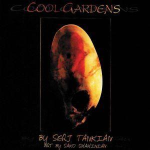 Cool Gardens, Serj Tankian
