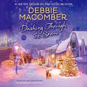 Dashing Through the Snow: A Christmas Novel, Debbie Macomber