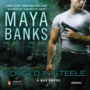 Forged in Steele, Maya Banks