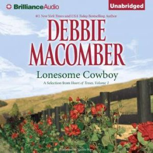 Lonesome Cowboy: A Selection from Heart of Texas, Volume 1, Debbie Macomber