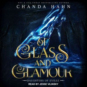 Of Glass and Glamour, Chanda Hahn