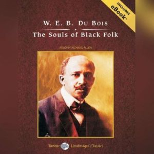 The Souls of Black Folk, W. E. B. Du Bois