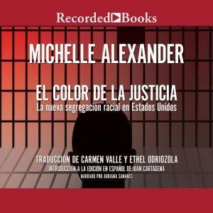 Color de la Justicia, El: La nueva segregacion racial en Estados Unidos, Michelle Alexander