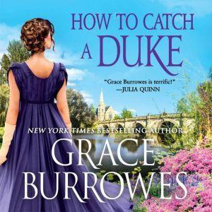 How to Catch a Duke, Grace Burrowes