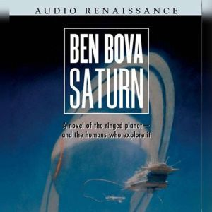 Saturn: A Novel of the Ringed Planet, Ben Bova