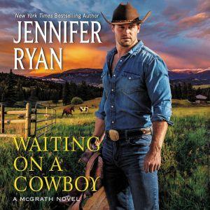 Waiting on a Cowboy, Jennifer Ryan