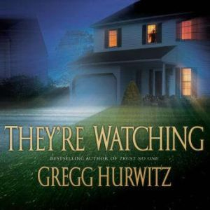 They're Watching, Gregg Hurwitz