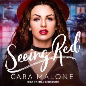 Seeing Red, Cara Malone