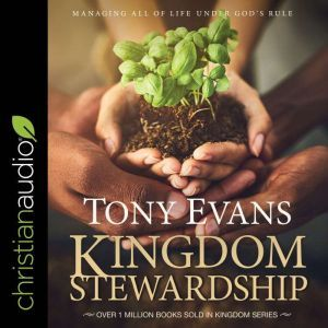Kingdom Stewardship, Tony Evans