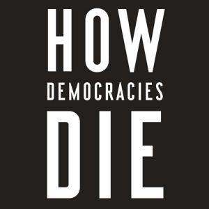How Democracies Die, Steven Levitsky