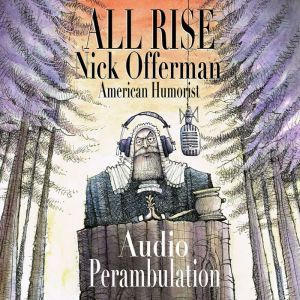 All Rise Audio Perambulation, Nick Offerman