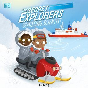 The Secret Explorers and the Missing Scientist, DK
