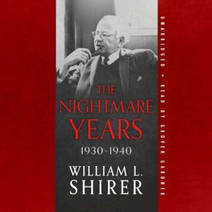 The Nightmare Years, 1930-1940, William L. Shirer
