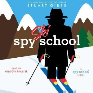 Spy Ski School, Stuart Gibbs