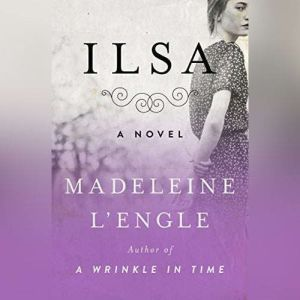 Ilsa, Madeleine L'Engle