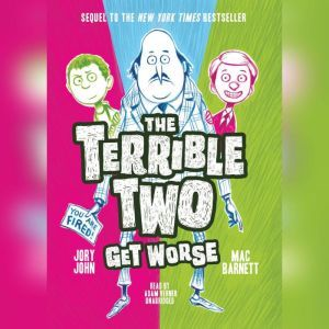 The Terrible Two Get Worse, Mac Barnett; Jory John