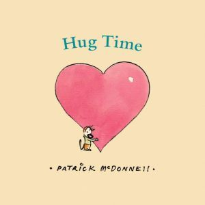 Hug Time, Patrick McDonnell