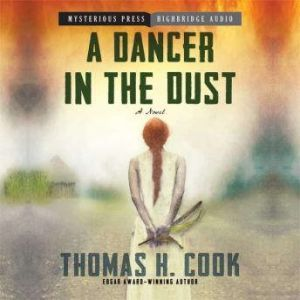 A Dancer in the Dust, Thomas H. Cook