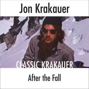 After the Fall, Jon Krakauer