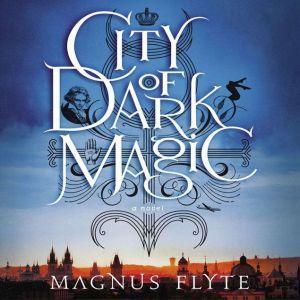 City of Dark Magic, Magnus Flyte